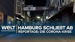 DIE CORONA-REPORTAGE: Hamburg schließt ab - Wie Covid-19 das Tor zur Welt verrammelt