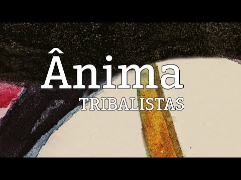 Ânima - Tribalistas (lyric video)