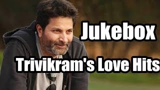 Trivikram srinivas telugu movie || love hit songs || jukebox || birthday special