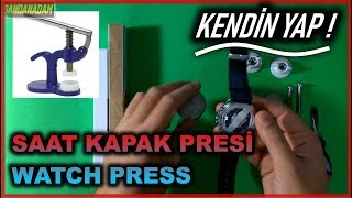Saat Kapak Presi Yapımı | Homemade Watch Cover Press