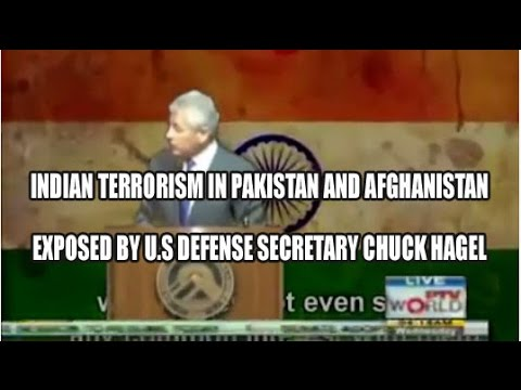 Indian Terrorism In Pakistan And Afghanistan exposed by U.S defense secretary Chuck Hagel