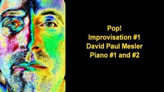 Pop! Session, Improvisation #1 -- David Paul Mesler (piano duo)