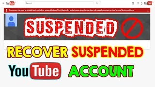 YouTube Channel Account Suspended Terminated: How to Get it Back? Recover YouTube Account Channel