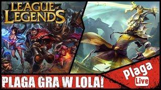 PLAGA GRA W LOLA! (League of Legends #1) | PlagaLive