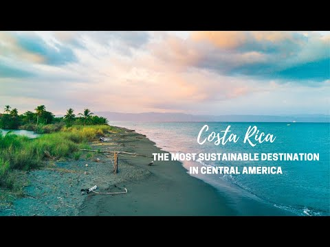 Costa Rica - The Most Sustainable Destination in Central America