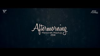 aftermorning-memories-mashup-2018-theme-of-aftermorning-chillout-vol-4