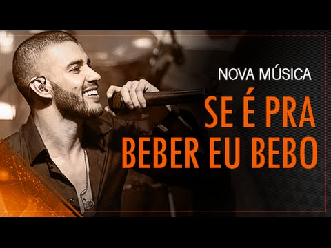Gusttavo Lima – If it is to drink I drink (Se é pra beber eu bebo)