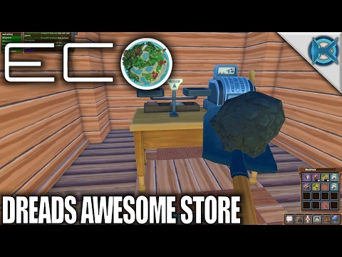 Eco | Dreads AWESOME Store! | Let's Play Eco Gameplay | S01E18