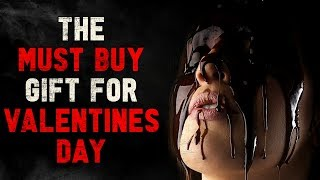 """""""This Year's MUST BUY Gift For Valentines Day"""" Creepypasta"""
