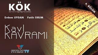KÖK / Kur'an'da Kavl Kavramı