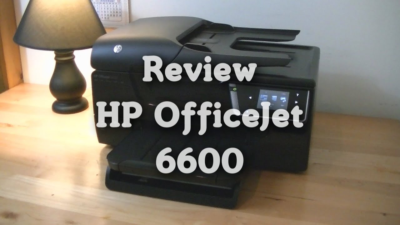 Review Hp Officejet 6600 Youtube