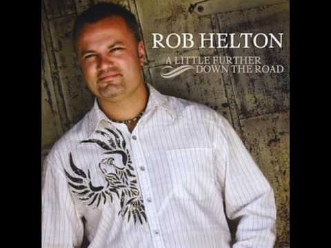 Rob Helton - If It Wasn't For the Cross