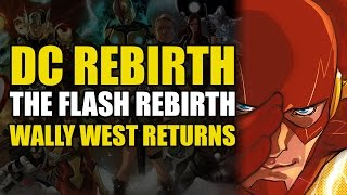 The Return of The Flash Wally West (The Flash Rebirth One Shot: Flash Rebirth #1)
