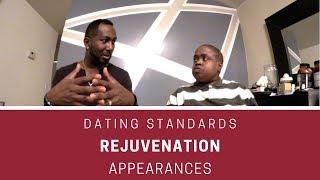 DATING STANDARDS + REJUVENATION + APPEARANCES