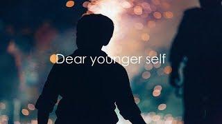 Dear Younger Self...