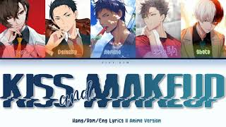 Download lagu 「KISS & MAKEUP MALE VER.」Anime Version [Switching Vocals]