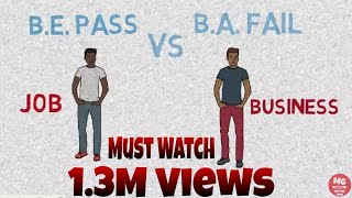 Job vs Business career growth with an example | Story of B.E. Pass vs B.A. Fail Student