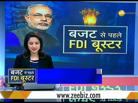 FDI Booster ahead of Budget 2018; Watch Special Report