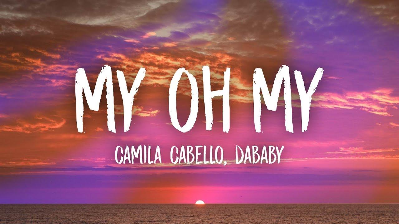 Camila Cabello My Oh My Lyrics Ft Dababy Youtube