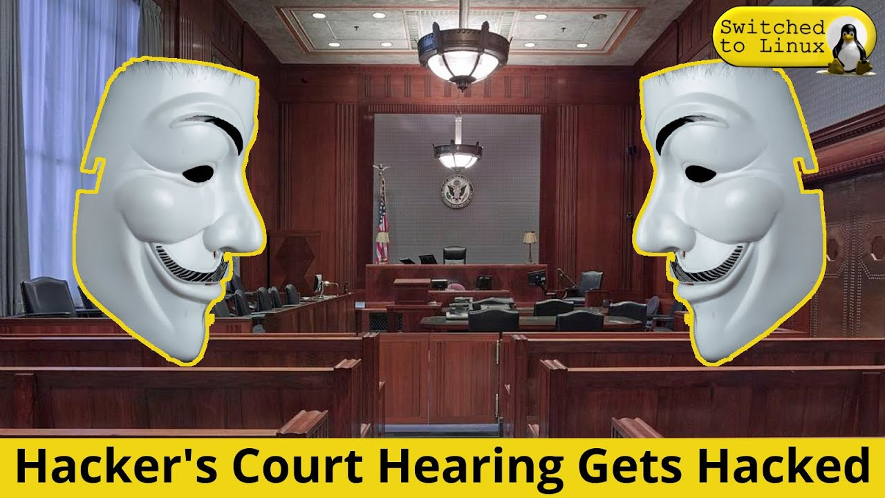 Hacker's Court Hearing Gets Hacked