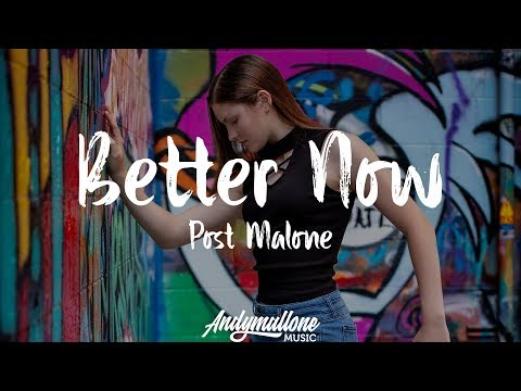 Post Malone - Better Now (Lyrics  / Lyric Video)
