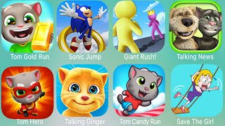 Tom Gold Run,Sonic Jump,Giant Rush!,Talking News,Tom Hero,Talking Ginger,Tom Candy Run,Save The Girl