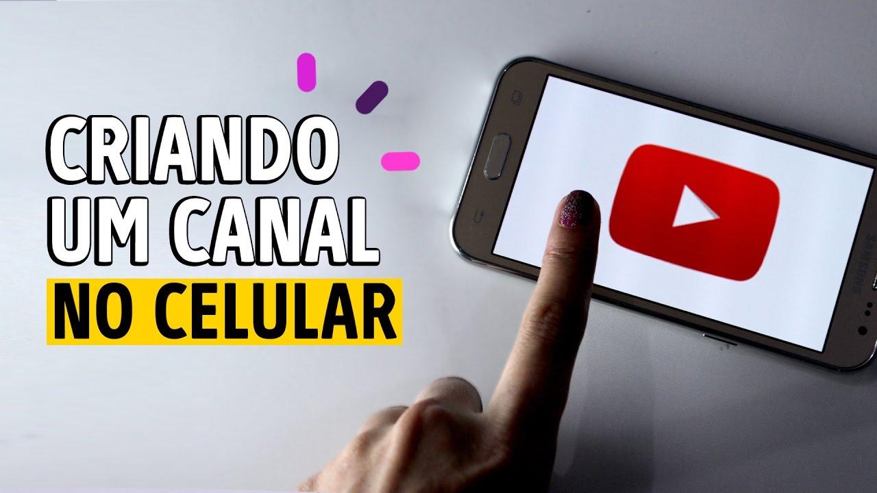 COMO CRIAR UM CANAL NO YOUTUBE PELO CELULAR - YouTube