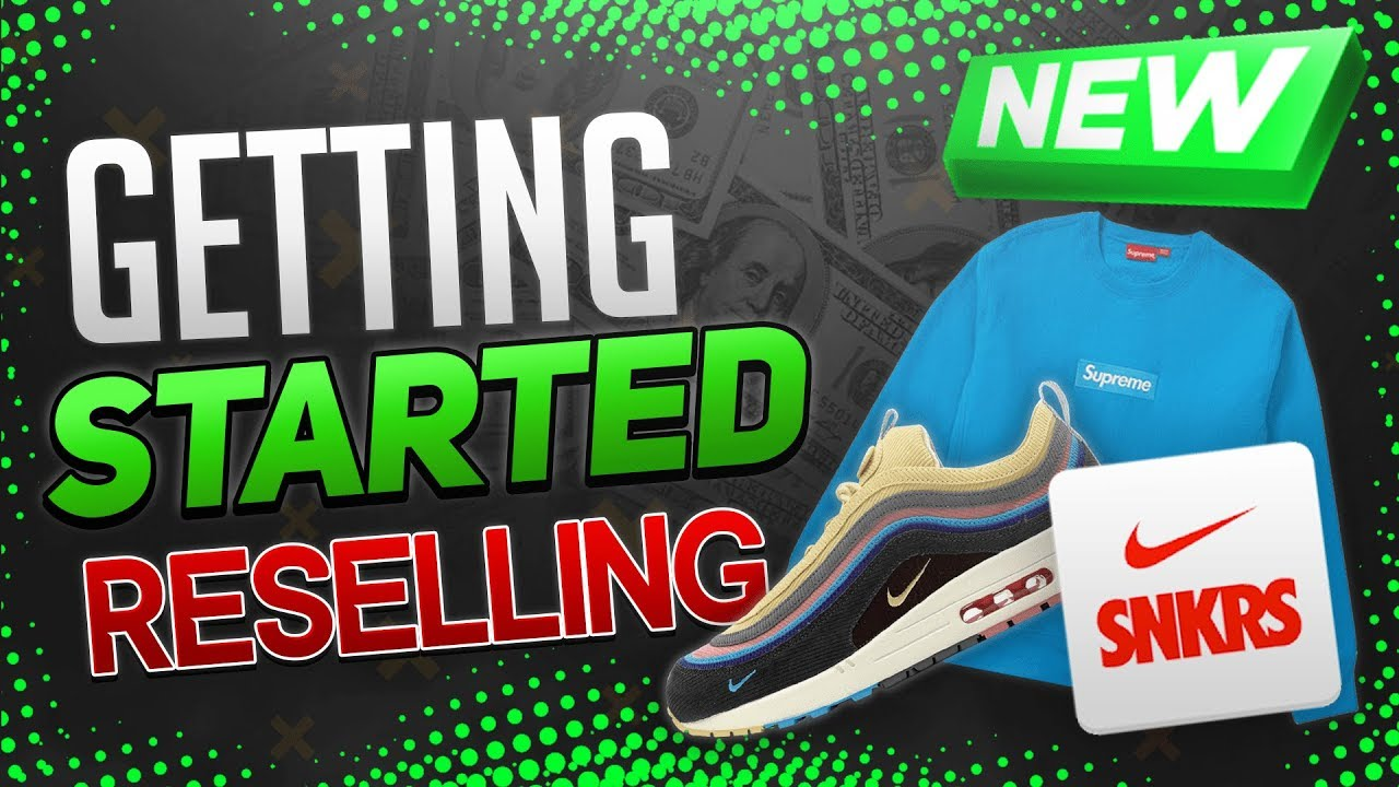 How To Get Started Reselling Sneakers
