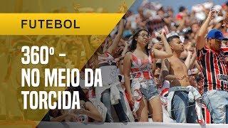 EM 360º - NO MEIO DE UMA TORCIDA ORGANIZADA DE FUTEBOL