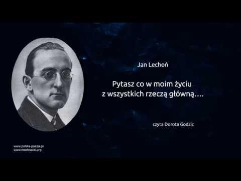 Jan Lechoń Pytasz Co W Moim życiu Z Wszystkich Rzeczą Główną