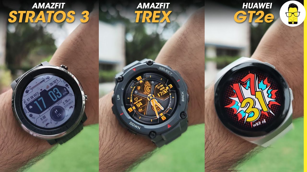 Amazfit Stratos 3 vs Huawei Watch GT2e vs Amazfit T-rex - which one to buy | Expensive ≠ Better!