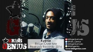 Kyenie - Reign Over Me [Summer House Riddim] August 2016