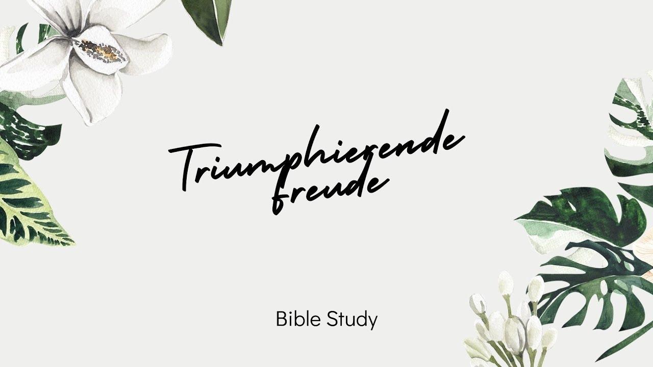 Triumphierende Freude // Bible Study