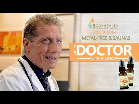 Ask the Doctor: Metal-Free and Infrared Saunas
