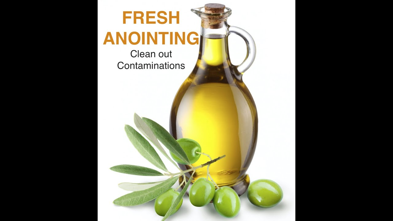 PRAYER   Clean-Out Contaminations - RECEIVE FRESH ANOINTING