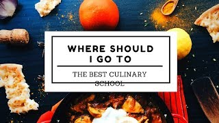 What Culinary School is The Best For me? How to choose a culinary School.