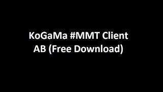 KoGaMa Anti Ban #MMT Client (Free Download) [2017-2018]