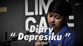 LAST CHILD - DIARY DEPRESIKU (COVER) OPIK NOLIMIT PROJECT