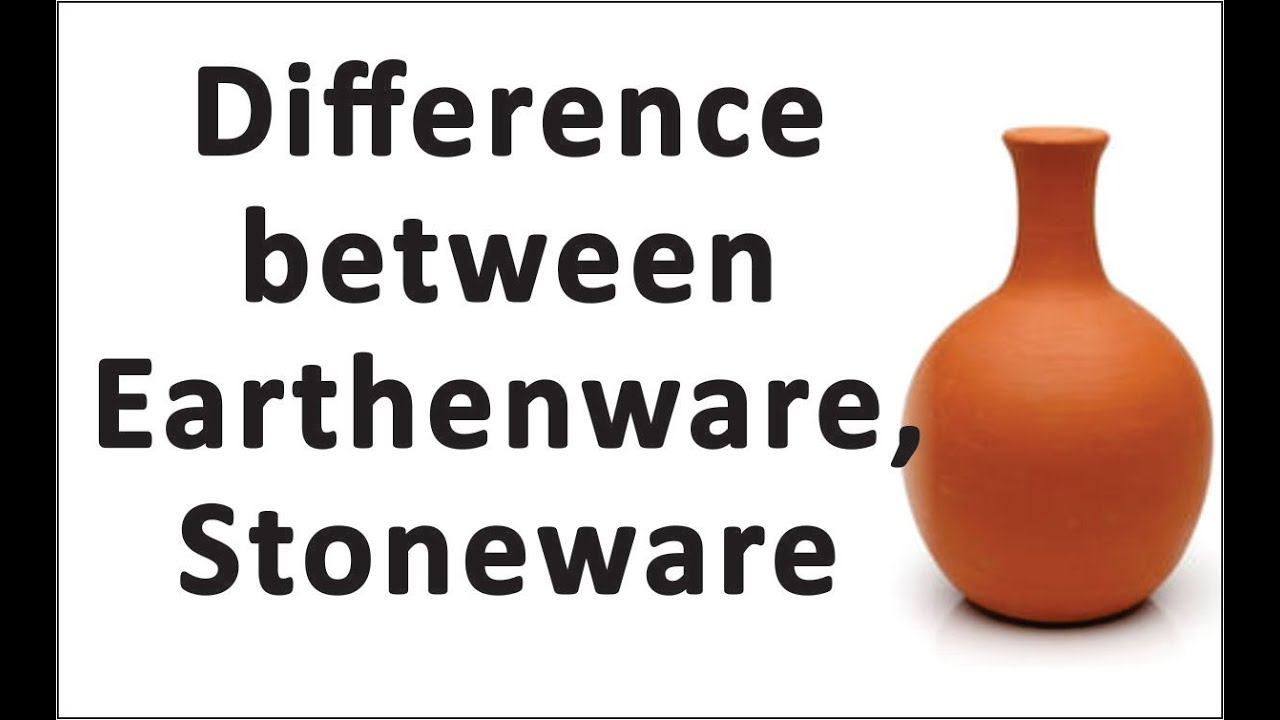 Difference between Earthenware and Stoneware, Construction