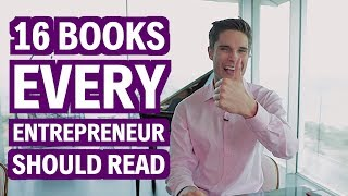 Top 16 Books EVERY Aspiring Entrepreneur Should Read