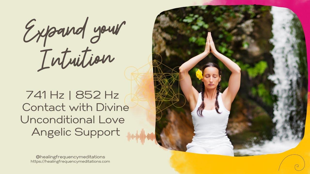 741 hz  ???? 852 hz ???? Erweitere Deine Intuition ???? Bedingungslose Liebe ???? Engel Support