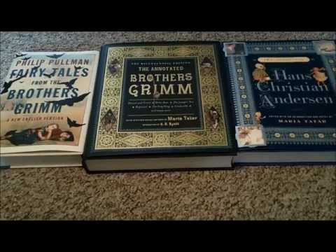 The Annotated Brothers Grimm/Hans Christian Andersen and the Philip Pullman Compilations