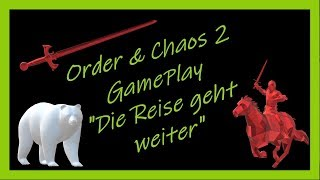 """Order & Chaos 2 Redemption """"Die Reise geht weiter"""" Gameplay #2"""