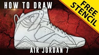How To Draw: Air Jordan 7 w/Downloadable Stencil