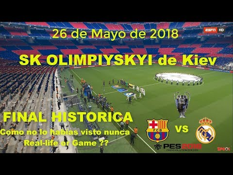 FINAL CHAMPIONS LEAGUE 2018 | REAL MADRID VS FC BARCELONA | PES 2018 | FINAL HISTÓRICA