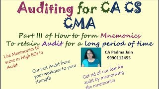 Get rid of fear for CA CS CMA Audit by learning through Mnemonics Part 3 by CA Padma Jain