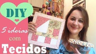 5 IDEIAS com retalhos de tecido – coisas fofas para a sua casa