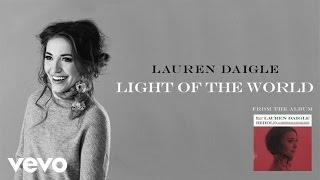 Lauren Daigle - Light Of The World (Behold Version/Audio)