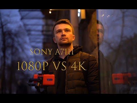 Sony A7III | 4K VS 1080p