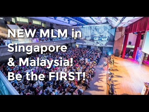 No 1 MLM company is launching in Sinagpore and Malaysia - top mlm companies 2016:2017